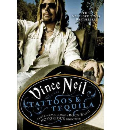 Tattoos & Tequila: To Hell and Back with One of Rock's Most Notorious Frontmen (Hardback) - Common