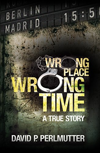 Book: Wrong Place Wrong Time by David P Perlmutter