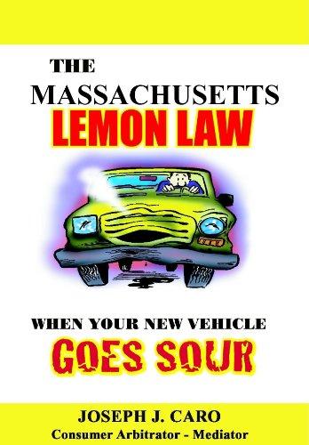 The Massachusetts lemon Law - When Your New Vehicle Goes Sour (Lemon Law books)