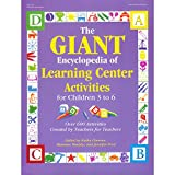 learning resource center - The GIANT Encyclopedia of Learning Center Activities for Children 3 to 6: Over 600 Activities Created by Teachers for Teachers (The GIANT Series)