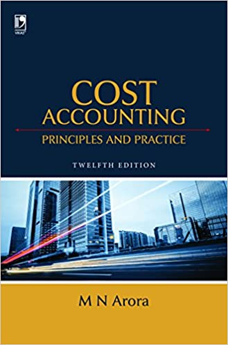 Amazon com: Cost Accounting: Principles & Practice, 12th