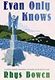 Evan Only Knows: A Constable Evans Mystery (Constable Evans Mysteries Book 7)