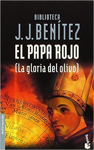 El Papa rojo La gloria del olivo Biblioteca J. J. Benítez: Amazon ...