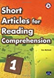 Short Articles for Reading Comprehension 1 (Low Intermediate w/Audio CD; Non-fiction Passages; Reading to Learn Transition Stage)