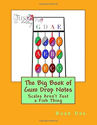Big Book of Gum Drop Notes - Book One: Scales Aren't Just a Fish Thing (Volume 1)