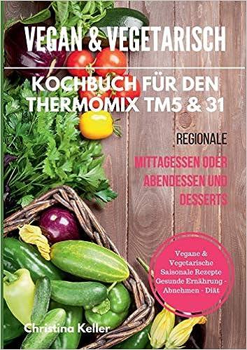 VEGETARISCHE GERICHTE geeignet für Thermomix TM5 Kochstudio-Engel Vegetarisch