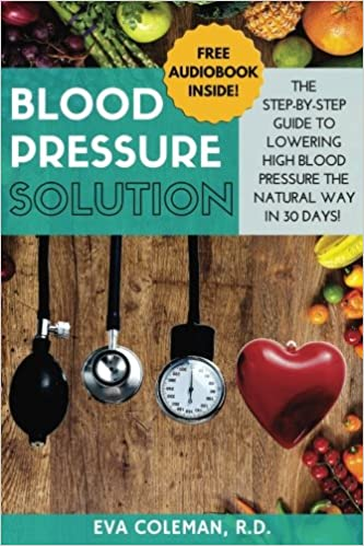 Blood Pressure Blood Pressure Solution The Step By Step Guide To