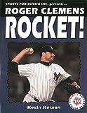 Roger Clemens: Rocket!