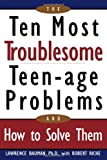 Ten Most Troublesome Teenage Problems, Lawrence Bauman and L. Bauman, 0806520140