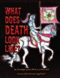 What Does Death Look Like?, Donalyn Gross, 1450024696