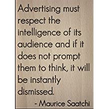 """""""Advertising must respect the..."""" quote by Maurice Saatchi, laser engraved on wooden plaque - Size: 8""""x10"""""""