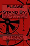 img - for Please Stand By:: Cold War Perspectives From The U.S. Midwest book / textbook / text book