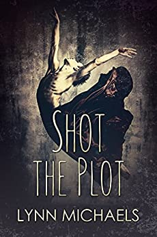 Shot The Plot by [Michaels, Lynn]