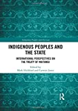 Indigenous Peoples and the State: International