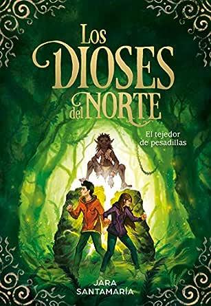 El tejedor de pesadillas (Los dioses del norte 2) eBook: Santamaría, Jara: Amazon.es: Tienda Kindle