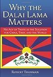 Why the Dalai Lama Matters, Robert A. F. Thurman, 1582702209