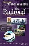 The Railroad, H. Roger Grant, 0313330794