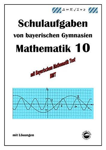 Mathematik 10 Schulaufgaben von bayerischen Gymnasien mit Lösungen