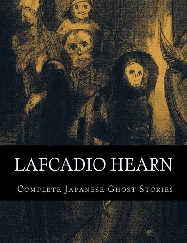 Download Lafcadio Hearn, Complete Japanese Ghost Stories pdf