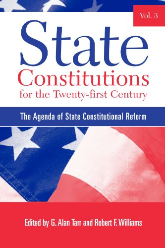 State Constitutions for the Twenty-first Century, Volume 3: The Agenda of State Constitutional Reform (SUNY series in Am