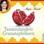 Tausendundein Granatapfelkern | Marjan Kamali