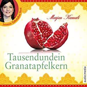 Tausendundein Granatapfelkern Hörbuch