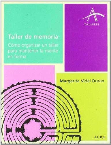 Descargar Libro Taller De Memoria: Cómo Organizar Un Taller Para Mantener La Mente En Forma Margarita Vidal Duran