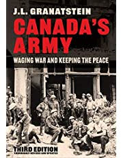 Canada's Army: Waging War and Keeping the Peace, Third Edition