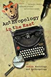 img - for Anthropology in the East: Founders of Indian Sociology and Anthropology book / textbook / text book