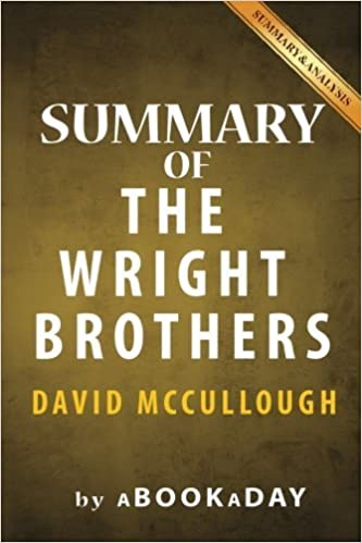 Summary of The Wright Brothers: by David McCullough : Summary & Analysis by aBookaDay (2016-09-28)