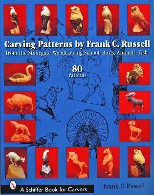 Read Online [(Carving Patterns: From the Stonegate Woodcarving School - Birds, Animals, Fish )] [Author: Frank C. Russell] [Jul-2006] pdf