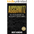 Auschwitz: The Truth Behind The Holocaust Death Camps (Auschwitz Revealed, Concentration Camps, Holocaust, Exposed)
