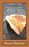 Basic Fish Cooking Methods, Renee Shelton, 1456492993