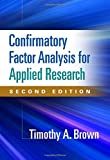 Confirmatory Factor Analysis for Applied Research (Methodology in the Social Sciences)