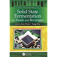 Solid State Fermentation for Foods and Beverages (Fermented Foods and Beverages Series)