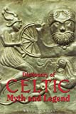 Dictionary of Celtic Myth and Legend, Miranda Green, 0500015163