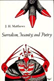 Surrealism, Insanity, and Poetry, J. H. Matthews, 0815622732