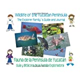 Wildlife of the Yucatan Peninsula: The Explorer Family's Guide and Journal