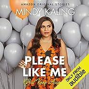 Please Like Me (But Keep Away): Nothing Like I Imagined
