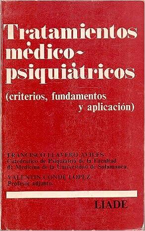 Tratamientos médico-psiquiátricos (criterios, fundamentos y ...
