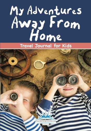 My Adventures Away From Home: Travel Journal for Kids ebook
