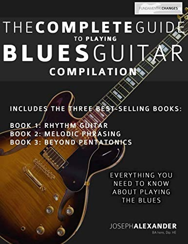 The Complete Guide to Playing Blues Guitar: Compilation (Play Blues Guitar) (Volume 4) by CreateSpace Independent Publishing Platform