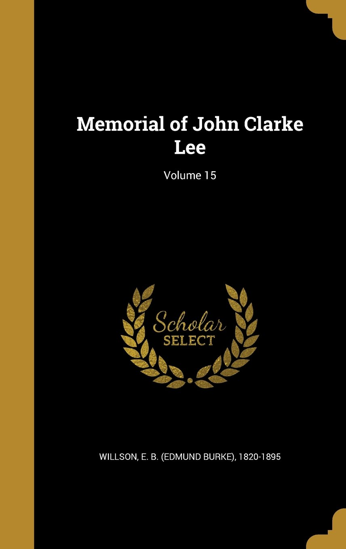 Memorial of John Clarke Lee; Volume 15 pdf epub