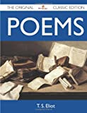 Poems - the Original Classic Edition, T. S. Eliot, 1486147283
