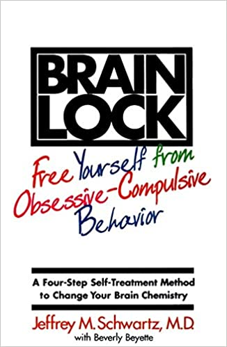 Brain Lock  Free Yourself from Obsessive-Compulsive Behavior  Amazon.co.uk   Jeffrey M. Schwartz  9780060987114  Books 96db3dc16