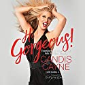 Hi Gorgeous!: Transforming Inner Power into Radiant Beauty Audiobook by Candis Cayne, Katina Z. Jones Narrated by Candis Cayne