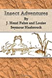 Insect Adventures By, J. Henri Fabre, 1500196452