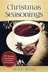 Christmas Seasonings: 101 Quotes and Prayers to Flavor the Holidays