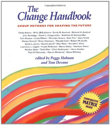 The Change Handbook: Group Methods for Shaping the (Change Handbook)