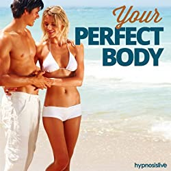 Your Perfect, Healthy Body Hypnosis